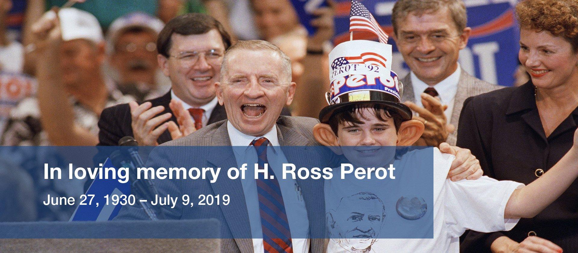 In Loving Memory of H Ross Perot
